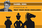 Daniel King: Power Play 16 – Test Your Rook Endgames